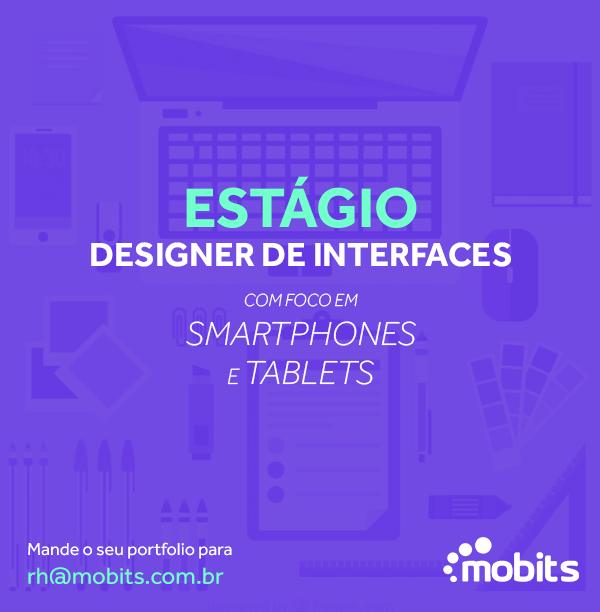 Vaga para estágio em design de interfaces na Mobits