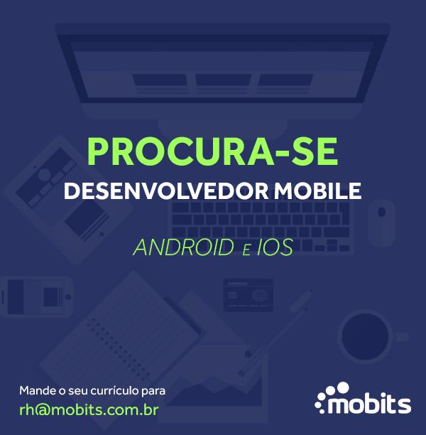 Mobits abre vaga para desenvolvedor mobile - Android e iOS