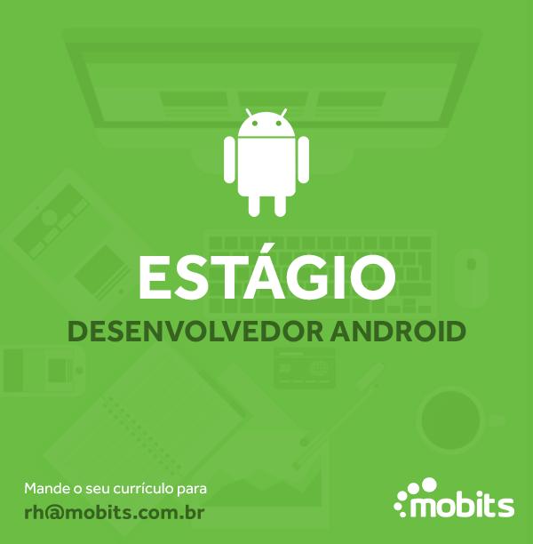 Mobits abre vaga para estágio em desenvolvimento Android